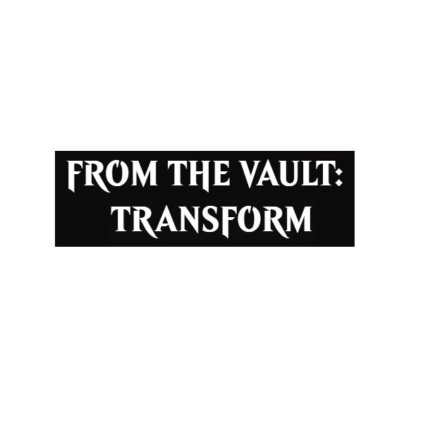 mtg_fromthevault_transform